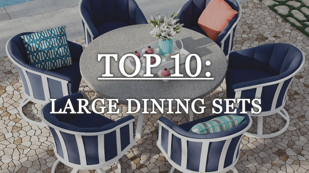 10 Large Outdoor Dining Sets Seating for 6